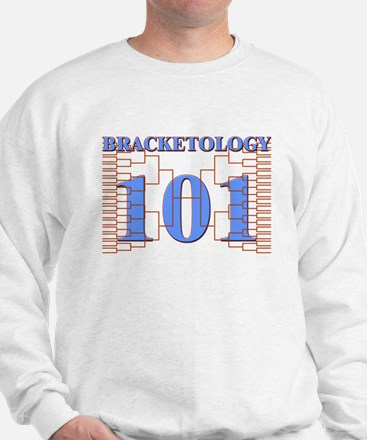 Bracketology 101 Sweatshirt
