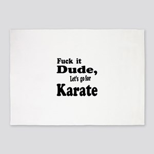 Fuck it Dude, Let's go for Karate 5'x7'Area Rug