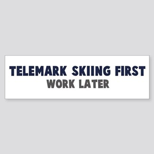 Telemark Skiing First Bumper Sticker