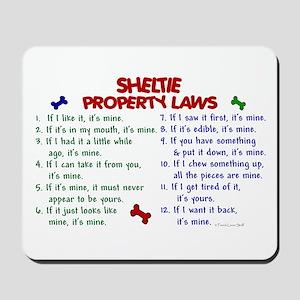 Sheltie Property Laws 2 Mousepad