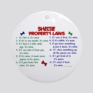 Sheltie Property Laws 2 Ornament (Round)