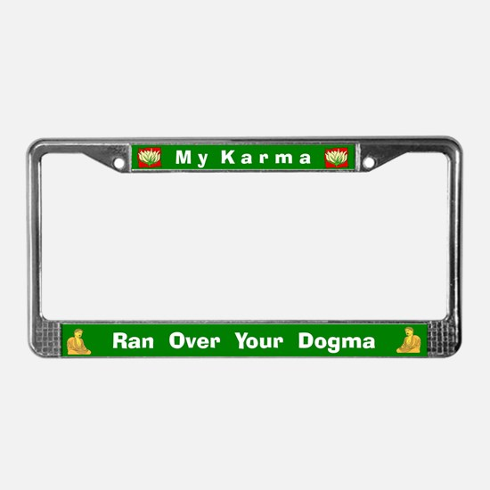My Karma/Your Dogma #2 License Plate Frame