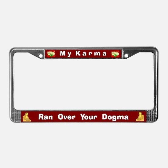 My Karma/Your Dogma #1 License Plate Frame