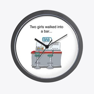 Two girls walked into a bar.. Wall Clock