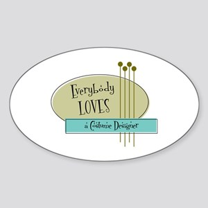 Everybody Loves a Costume Designer Oval Sticker