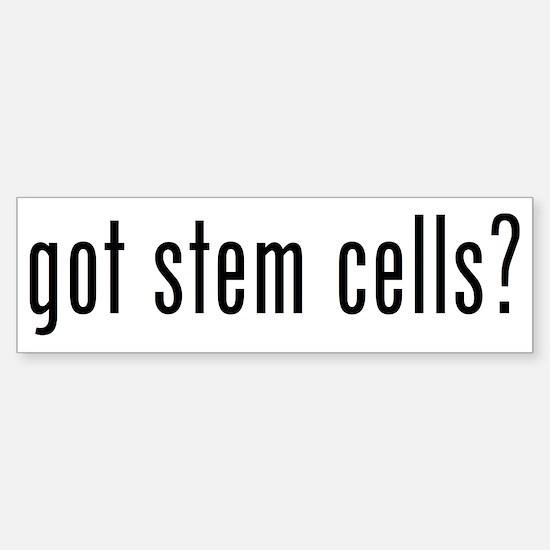 got stem cells? Bumper Bumper Bumper Sticker