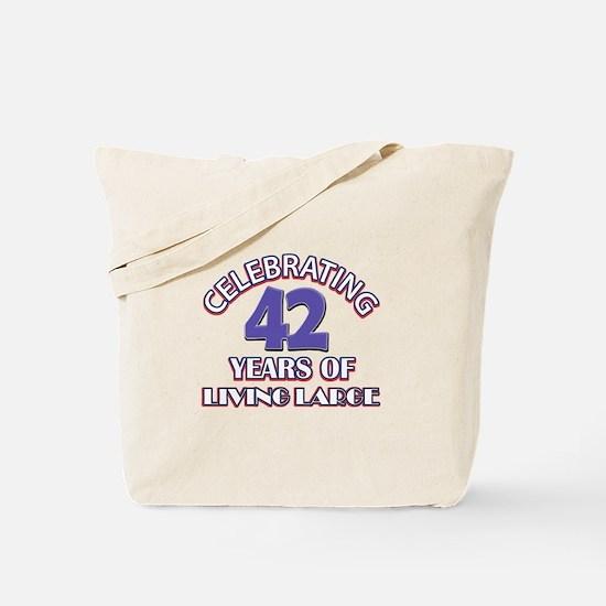 Celebrating 42 Years Of Living Large Tote Bag