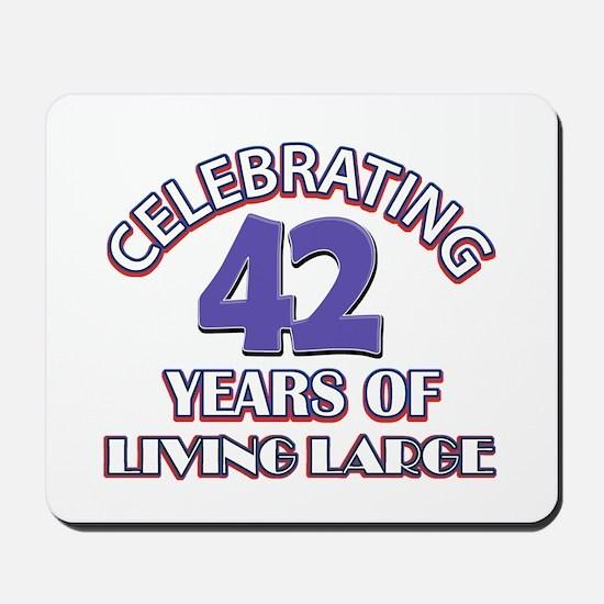Celebrating 42 Years Of Living Large Mousepad