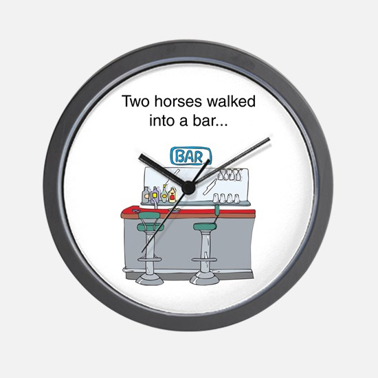 Two horses walked into a bar. Wall Clock