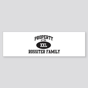 Property of Rossiter Family Bumper Sticker