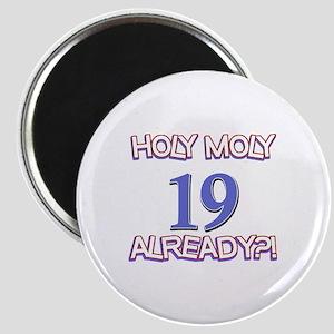 Holy Moly 19 Already? Magnet