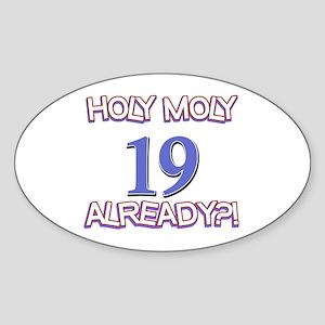 Holy Moly 19 Already? Sticker (Oval)