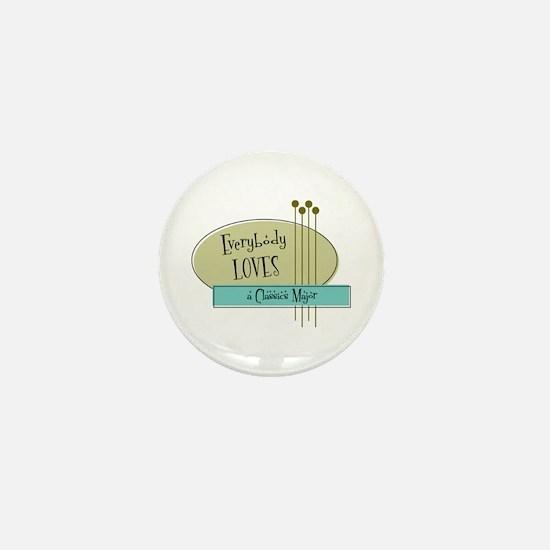 Everybody Loves a Classics Major Mini Button