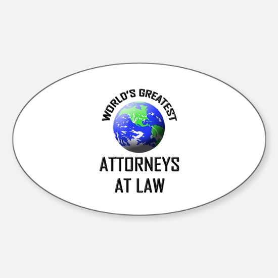 World's Greatest ATTORNEYS AT LAW Oval Decal