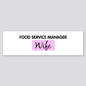 FOOD SERVICE MANAGER Wife Bumper Sticker