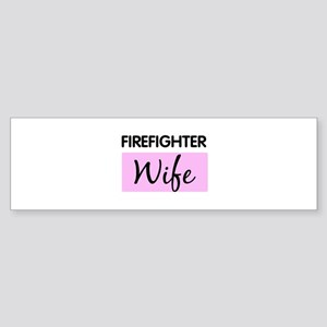 FIREFIGHTER Wife Bumper Sticker
