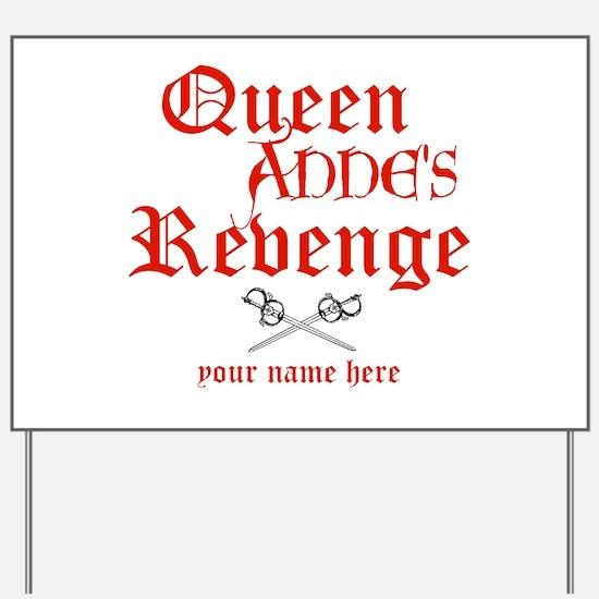 Queen Annes Revenge Yard Sign