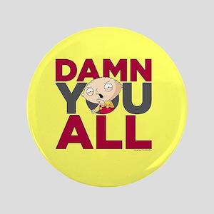 Family Guy Damn You All Button