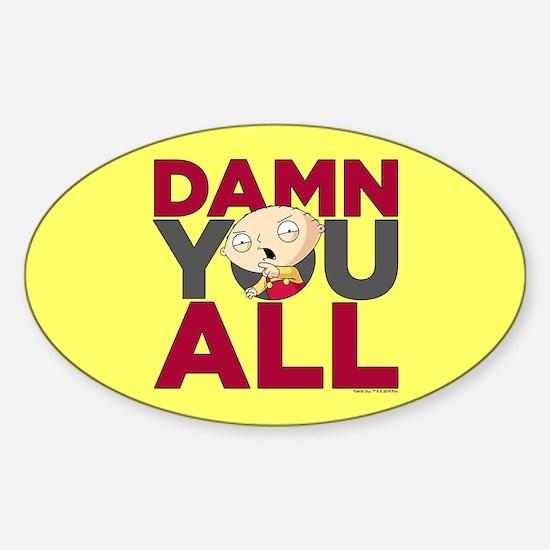 Family Guy Damn You All Sticker (Oval)