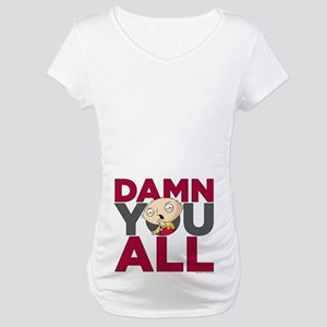 Family Guy Damn You All Maternity T-Shirt