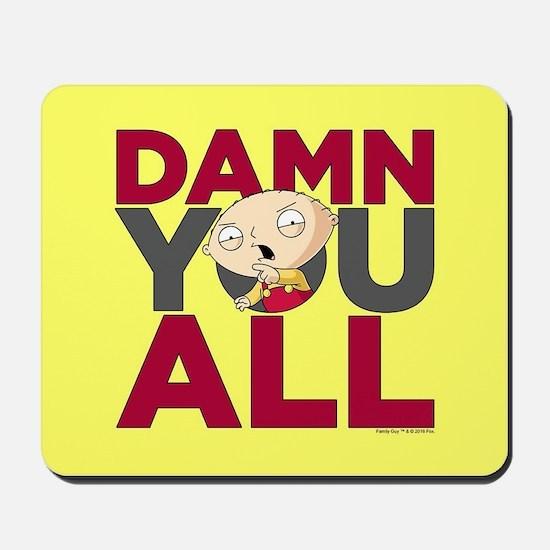 Family Guy Damn You All Mousepad