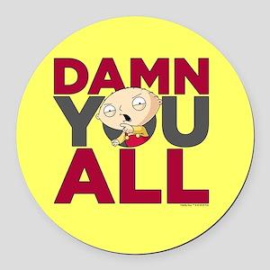 Family Guy Damn You All Round Car Magnet