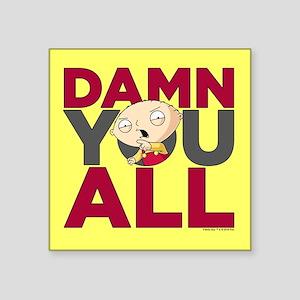 "Family Guy Damn You All Square Sticker 3"" x 3"""