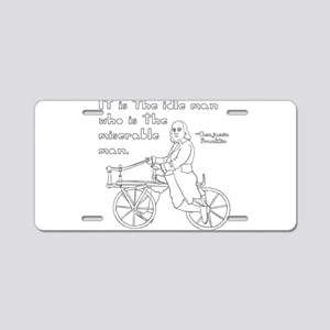 Ben Franklin Quote on bike Aluminum License Plate