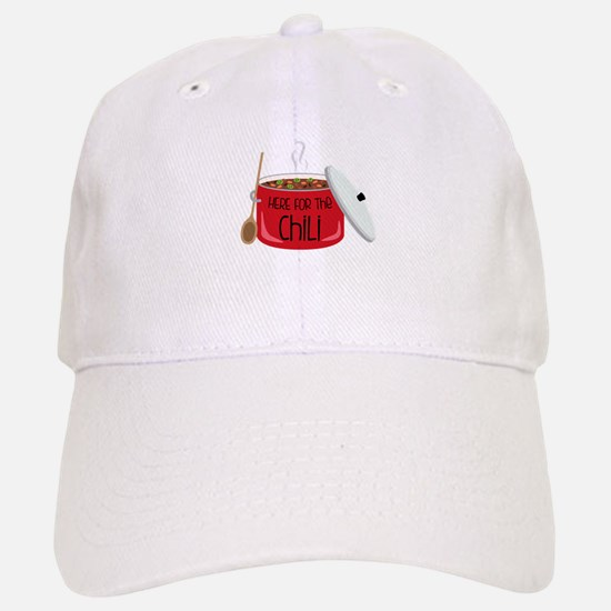 Here For Chili Baseball Baseball Baseball Cap