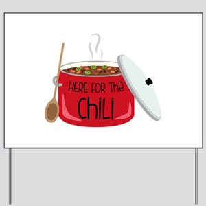 Here For Chili Yard Sign