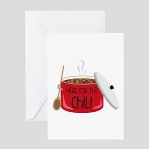 Here For Chili Greeting Cards