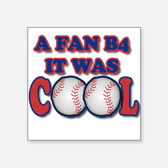 B4 It Was Cool Sticker