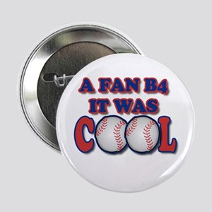 """B4 It Was Cool 2.25"""" Button"""