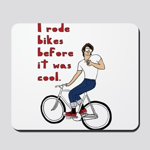 I Rode Bikes Before It Was Cool Mousepad