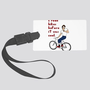 I Rode Bikes Before It Was Cool Large Luggage Tag