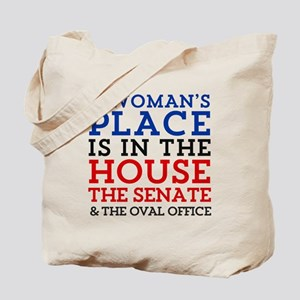 A Woman's Place is in the House Tote Bag
