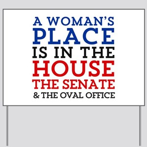 A Woman's Place is in the House Yard Sign