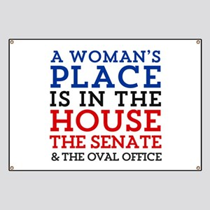A Woman's Place is in the House Banner