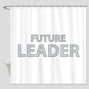 Future Leader Shower Curtain
