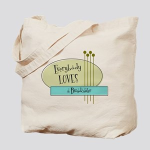 Everybody Loves a Broadcaster Tote Bag