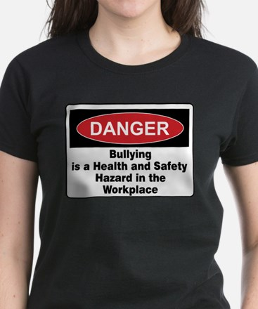 Bullying Hazard in Workplace T-Shirt