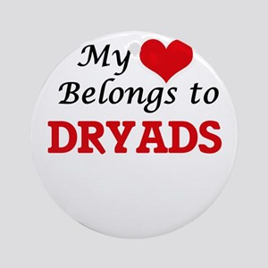 My Heart Belongs to Dryads Round Ornament