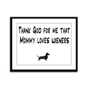 TG Mommy Loves Wieners Dachshund Framed Panel Prin