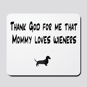TG Mommy Loves Wieners Dachshund Mousepad