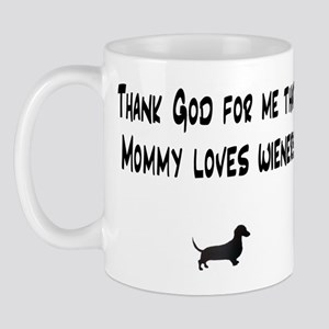 TG Mommy Loves Wieners Dachshund Mug