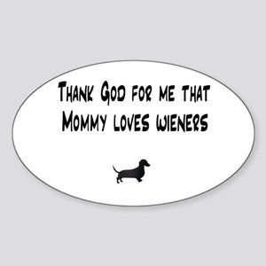 TG Mommy Loves Wieners Dachshund Oval Sticker