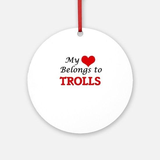 My Heart Belongs to Trolls Round Ornament