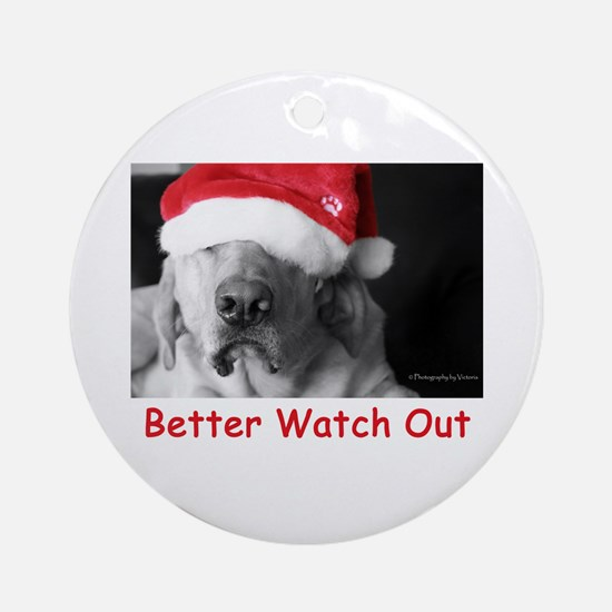 Better Watch Out Ornament (Round)