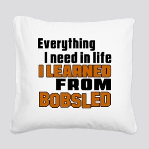 Everything I Learned From Bob Square Canvas Pillow