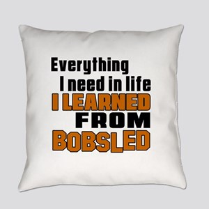 Everything I Learned From Bobsled Everyday Pillow